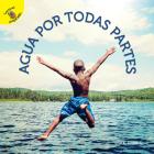 Me Pregunto (I Wonder) Agua Por Todas Partes: Water All Around Cover Image