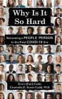 Why Is It So Hard: Becoming A People Person in the Post COVID-19 Era Cover Image