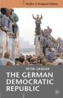 The German Democratic Republic (Studies in European History) Cover Image