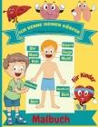 Ich kenne meinen Körper Malbuch für Kinder: Menschliche Anatomie Körperorgane Malbuch für Kinder und Kindergarten Schüler Cover Image