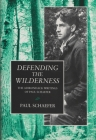 Defending the Wilderness: The Adirondack Writings of Paul Schaefer (New York State) Cover Image