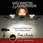 Video Marketing for Entrepreneurs: From Selfie to Network TV + Bonus Tips (Color Version) Cover Image