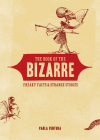 The Book of the Bizarre: Freaky Facts and Strange Stories Cover Image