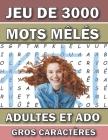 3000 Mots Mêlés: Pour Adultes et Ado Gros Caractères Avec Solutions - Livre de jeux de 100 Grilles - 1 Grille par page Grand Format A4 Cover Image