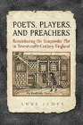 Poets, Players, and Preachers: Remembering the Gunpowder Plot in Seventeenth-Century England Cover Image