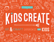Kids Create: Art and Craft Experiences for Kids Cover Image
