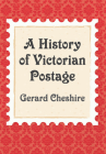 A History of Victorian Postage Cover Image