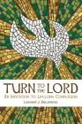 Turn to the Lord: An Invitation to Lifelong Conversion Cover Image