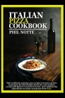 Italian Pizza Cookbook: This Cookbook Contains Easy Recipes to Teach You How to Prepare the Best Italian Pizzas for Your Parties, Events and D Cover Image