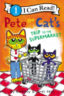 Pete the Cat's Trip to the Supermarket (I Can Read Level 1) Cover Image