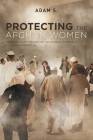Protecting The Afghan Women: The Legal Tradition and the Violation of Women's Rights in Afghanistan Cover Image