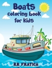 Boats coloring book for kids: Awesome Boats Coloring & Activity Book For Kids and beginners With Beautiful Illustrations Of Boats, This coloring boo Cover Image