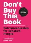 Don't Buy this Book: Entrepreneurship for Creative People Cover Image