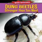 Dung Beetles: Stronger Than Ten Men! (Animal Superpowers (Powerkids)) Cover Image