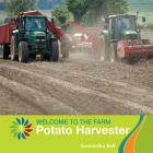 Potato Harvester (21st Century Basic Skills Library: Welcome to the Farm) Cover Image