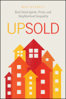 Upsold: Real Estate Agents, Prices, and Neighborhood Inequality Cover Image