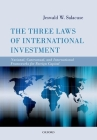 The Three Laws of International Investment: National, Contractual, and International Frameworks for Foreign Capital Cover Image