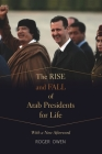 The Rise and Fall of Arab Presidents for Life: With a New Afterword Cover Image