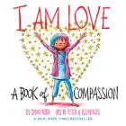 I Am Love: A Book of Compassion (I Am Books) Cover Image