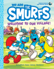 We Are the Smurfs: Welcome to Our Village! Cover Image