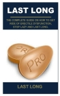 Last Long: Last Long: The Complete Guide on How to Get Ride of Erectile Dysfunction, Stop Lazy and Last Long. Cover Image