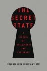 The Secret State: A History of Intelligence and Espionage Cover Image