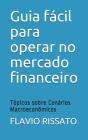 Guia fácil para operar no mercado financeiro: Tópicos sobre Cenários Macroeconômicos Cover Image