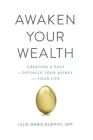 Awaken Your Wealth: Creating a PACT to OPTIMIZE YOUR MONEY and YOUR LIFE Cover Image