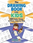 The Drawing Book for Kids: 365 Daily Things to Draw, Step by Step (Woo! Jr. Kids Activities Books) Cover Image