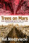 Trees on Mars: Our Obsession with the Future Cover Image