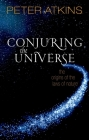 Conjuring the Universe: The Origins of the Laws of Nature Cover Image