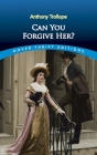 Can You Forgive Her? (Dover Thrift Editions) Cover Image