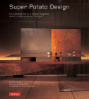 Super Potato Design: The Complete Works of Takashi Sugimoto: Japan's Leading Interior Designer Cover Image