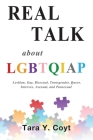 Real Talk About LGBTQIAP: Lesbian, Gay, Bisexual, Transgender, Queer, Intersex, Asexual, and Pansexual Cover Image