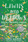 Lawns Into Meadows: Growing a Regenerative Landscape Cover Image