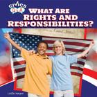What Are Rights and Responsibilities? (Civics Q&A (Powerkids)) Cover Image