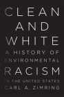 Clean and White: A History of Environmental Racism in the United States Cover Image
