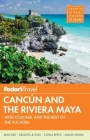 Fodor's Cancun & the Riviera Maya: with Cozumel & the Best of the Yucatan (Full-color Travel Guide #4) Cover Image