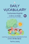 Daily Vocabulary Cantonese-English: Learning conversational Cantonese for kids Cover Image