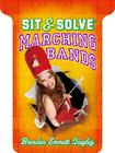 Sit & Solve Marching Bands Cover Image