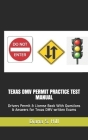 Texas DMV Permit Practice Test Manual: Drivers Permit & License Book With Questions & Answers for Texas DMV written Exams Cover Image