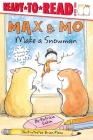 Max & Mo Make a Snowman: Ready-to-Read Level 1 Cover Image