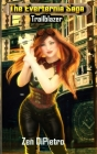 Trailblazer: Adventure by Association The Everternia Saga Cover Image