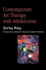 Contemporary Art Therapy with Adolescents Cover Image