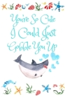 You're So Cute I Could Just Gobble You Up: White Cover with a Cute Baby Shark with Watercolor Ocean Seashells, Hearts & a Funny Shark Pun Saying, Vale Cover Image