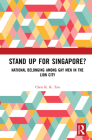 Stand Up for Singapore?: National Belonging Among Gay Men in the Lion City Cover Image