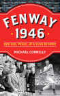 Fenway 1946: Red Sox, Peace, and a Year of Hope Cover Image