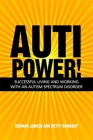 Autipower!: Successful Living and Working with an Autism Spectrum Disorder Cover Image
