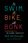 Swim, Bike, Bonk: Confessions of a Reluctant Triathlete Cover Image