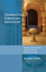 Celebrating Christian Initiation Cover Image